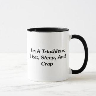 Ich bin ein Triathlete; Ich esse, schlafe und Tasse
