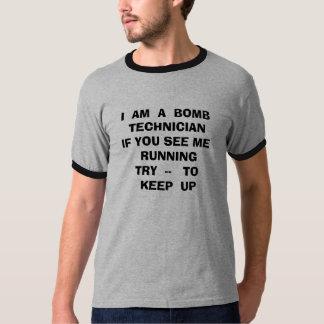 ICH BIN EINE BOMBE TECHNICIANIF, DAS SIE MICH T-Shirt