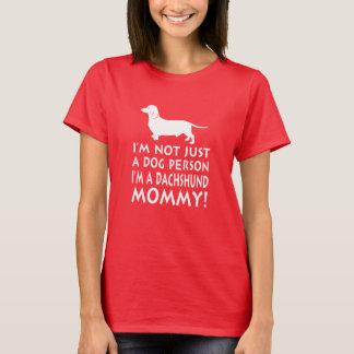 Ich bin eine Dackel-Mama! T-Shirt