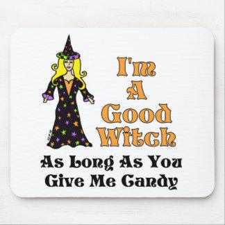 Ich bin eine gute Hexe (solange Sie mir Süßigkeit  Mousepads