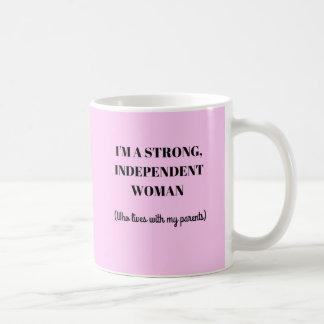 Ich bin eine starke unabhängige Frau - lustige Tasse