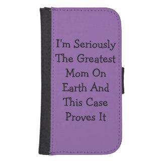 """""""Ich bin ernsthaft die bestste Mamma auf Erde… """" Galaxy S4 Geldbeutel"""