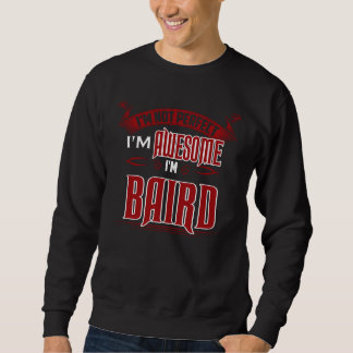 Ich bin fantastisch. Ich bin BAIRD. Geschenk Sweatshirt