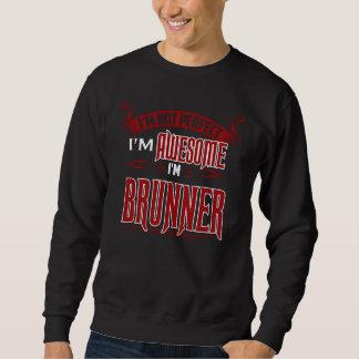 Ich bin fantastisch. Ich bin BRUNNER. Geschenk Sweatshirt