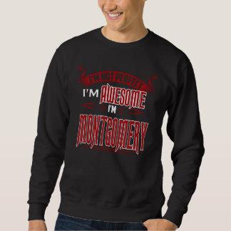 Ich bin fantastisch. Ich bin MONTGOMERY. Geschenk Sweatshirt