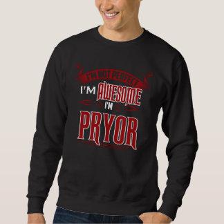 Ich bin fantastisch. Ich bin PRYOR. Geschenk Sweatshirt