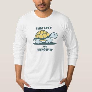 Ich bin faul und ich weiß, dass es den T - Shirt