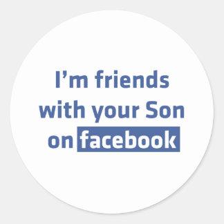 Ich bin Freunde mit Ihrem Sohn auf facebook. Runder Aufkleber