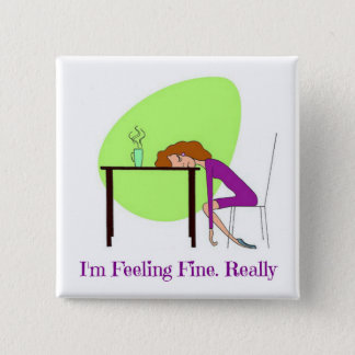I'm Feeling Fine Fibromyalgia Awareness Button