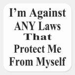 Ich bin gegen ALLE MÖGLICHE Gesetze, die Tha mich  Quadrataufkleber