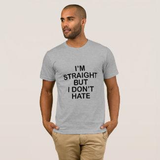 Ich bin GERADE, ABER ICH HASSE NICHT. LGBT T-Shirt