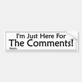 Ich bin gerade hier für die Kommentare Autoaufkleber