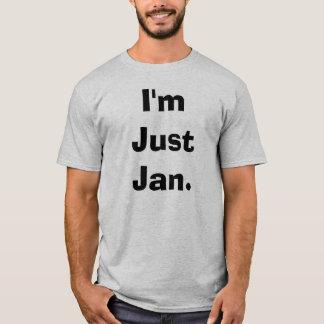 Ich bin gerade Jan. T-Shirt