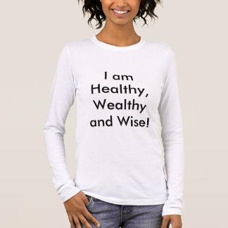 Ich bin gesund klug, wohlhabend und! langarm T-Shirt