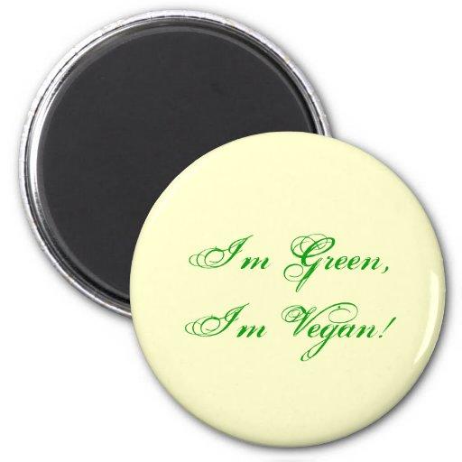 Ich bin grün, ich bin vegan! kühlschrankmagnet