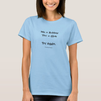 Ich bin Gummi und Sie sind Kleber T-Shirt