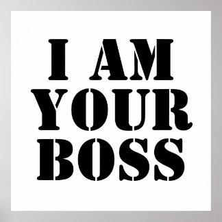 Ich bin Ihr Chef. Gewohnheit Plakatdruck