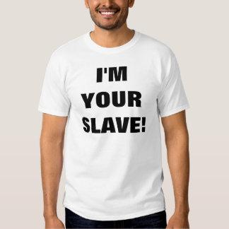 Ich bin IHR SKLAVE! T-Shirts
