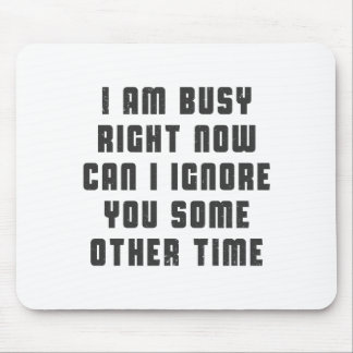 Ich bin im Augenblick beschäftigt. Kann ich Sie Mauspad