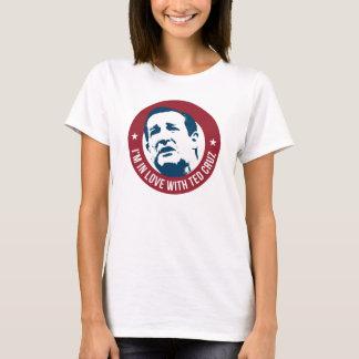Ich bin in der Liebe mit Ted Cruz T-Shirt