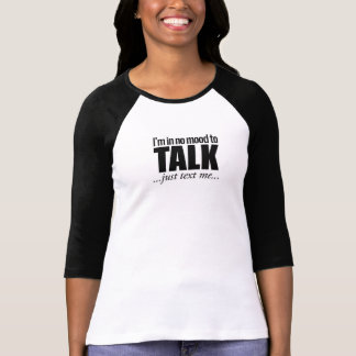 Ich bin in keiner Stimmung, zum zu sprechen, T-Shirt