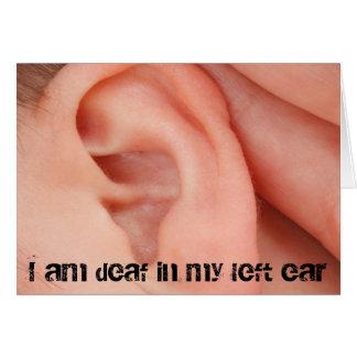 Ich bin in meinem links Ohr taub Karte