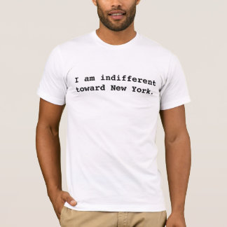 Ich bin in Richtung zu New York gleichgültig. T-Shirt