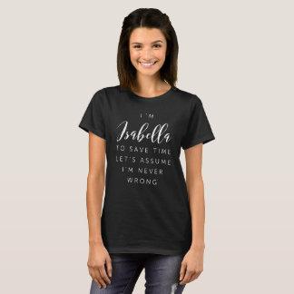 Ich bin Isabella T-Shirt