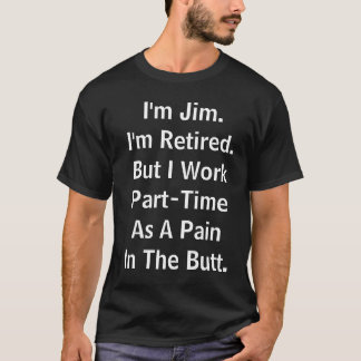 Ich bin Jim.I bin Retired.But, das ich T-Shirt