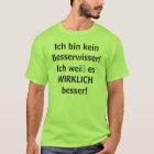 Ich bin kein Besserwisser! T-Shirt
