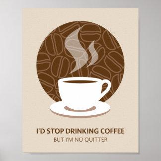 Ich bin kein Drückeberger-Kaffee-Kunst-Plakat-Druc Poster