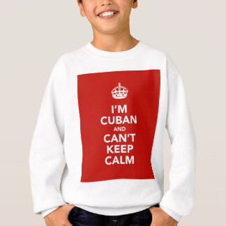 Ich bin kubanisch und ich kann Ruhe nicht behalten Sweatshirt