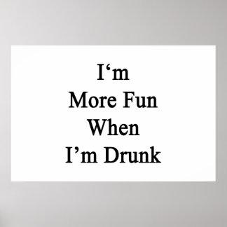 Ich bin mehr Spaß, wenn ich betrunken bin Poster