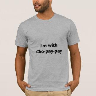 Ich bin mit Cho-Lohn-Lohn T-Shirt