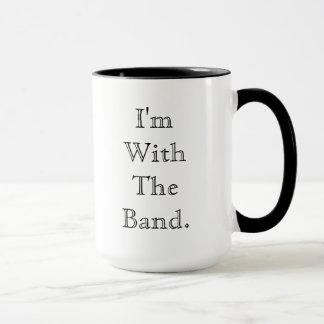 Ich bin mit der Band-Tasse Tasse