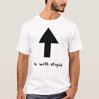 Ich bin mit dummem. (ich) T-Shirt