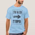 Ich bin mit dummem [recht] T-Shirt