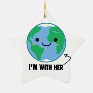 Ich bin mit ihr - Planeten-Tag der Erde Keramik Ornament
