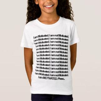 Ich bin motiviertes Reihen-T-Shirt T-Shirt