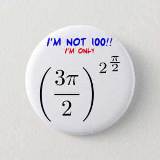 Ich bin nicht 100! runder button 5,7 cm