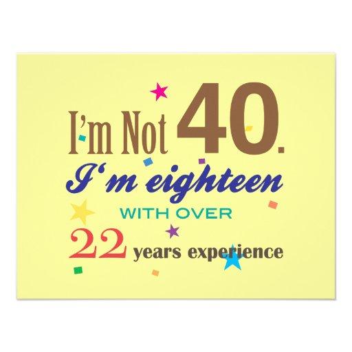 Ich bin nicht 40 - lustiger Geburtstag 10,8 X 14 Cm Einladungskarte ...