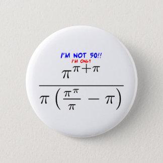 Ich bin nicht 50! runder button 5,7 cm