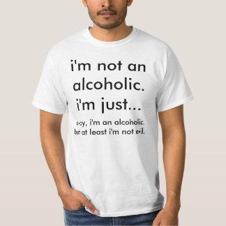 Ich bin nicht ein Alkoholiker Hemd