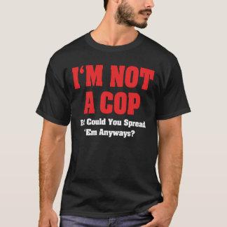 Ich bin nicht ein Polizist - lustiger frecher T-Shirt