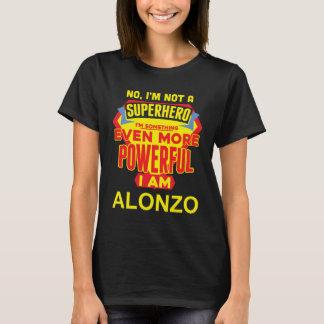 Ich bin nicht ein Superheld. Ich bin ALONZO. T-Shirt