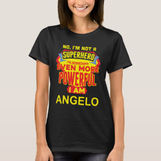 Ich bin nicht ein Superheld. Ich bin ANGELO. T-Shirt