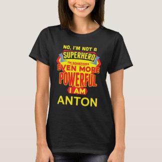 Ich bin nicht ein Superheld. Ich bin ANTON. T-Shirt