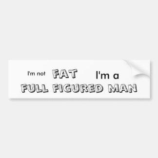 Ich bin nicht, Fett, ich bin a, voller Autoaufkleber