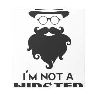 Ich bin nicht Hipster Notizblock