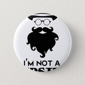 Ich bin nicht Hipster Runder Button 5,7 Cm
